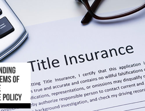 Understanding The Key Items Of Your Title Insurance Policy